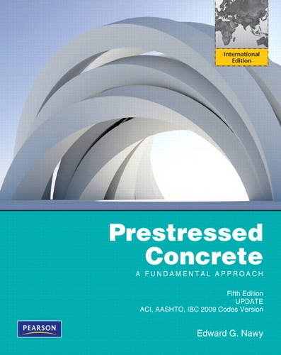 9780132763585: Prestressed Concrete Fifth Edition Upgrade: ACI, AASHTO, IBC 2009 Codes Version