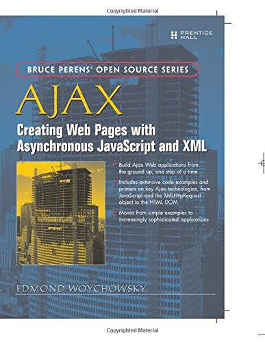9780132764223: AJAX: Creating Web Pages with Asynchronous JavaScript and XML: Creating Web Pages with Asynchronous JavaScript and XML (Bruce Perens'Open Source Series)