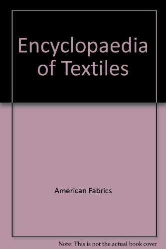 9780132765763: Encyclopedia of Textiles
