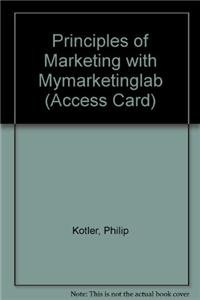 9780132765985: Principles of Marketing with Mymarketinglab (Access Card)