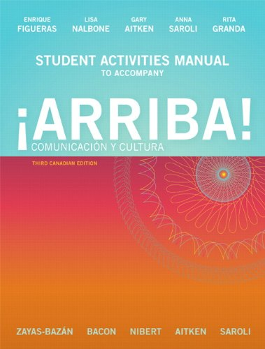 Student Activities Manual for ¡Arriba! Comunicacià n: Zayas-Bazán, Eduardo; Bacon,