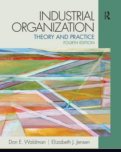 9780132770989: Industrial Organization: Theory and Practice (The Pearson Series in Economics)