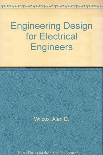 9780132771122: Engineering Design for Electrical Engineers