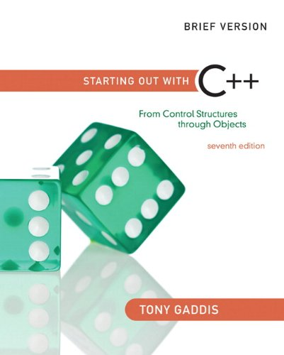 9780132772891: Starting Out with C++: From Control Structures through Objects, Brief Edition (7th Edition)