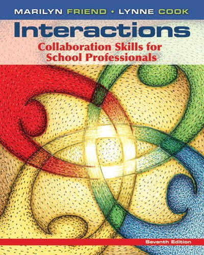 Interactions: Collaboration Skills for School Professionals (7th: Friend, Marilyn; Cook,