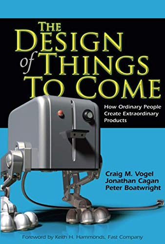 9780132776202: The Design of Things to Come: How Ordinary People Create Extraordinary Products (paperback)