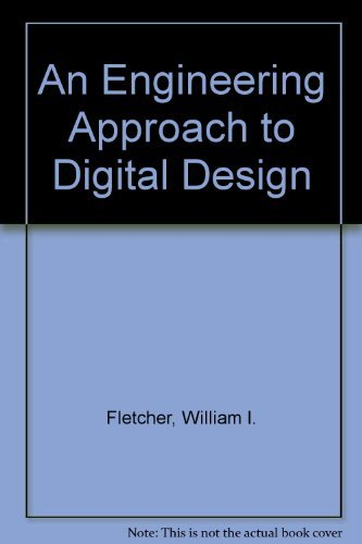 9780132778077: An Engineering Approach to Digital Design