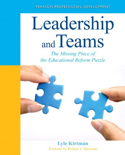 9780132778954: Leadership and Teams: The Missing Piece of the Educational Reform Puzzle (New 2013 Ed Leadership Titles)