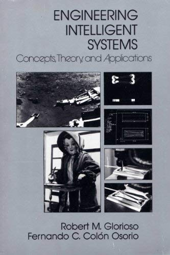 9780132781107: Engineering Intelligent Systems: Concepts, Theory, and Applications