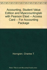 9780132781275: Accounting, Student Value Edition and MyAccountingLab with Pearson eText -- Access Card -- for Accounting Package (9th Edition)