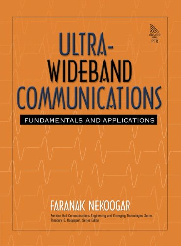 9780132782234: Ultra-Wideband Communications: Fundamentals and Applications: Fundamentals and Applications (Prentice Hall Communications Engineering and Emerging Technologies Series from Ted Rappaport)