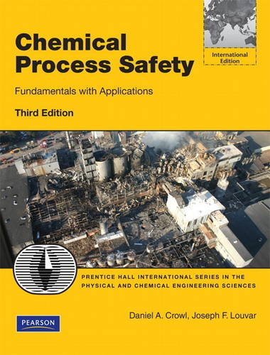 9780132782838: Chemical Process Safety: Fundamentals with Applications