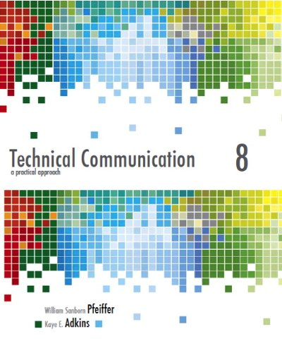 Technical Communication: A Practical Approach (8th Edition): Pfeiffer, William S.;
