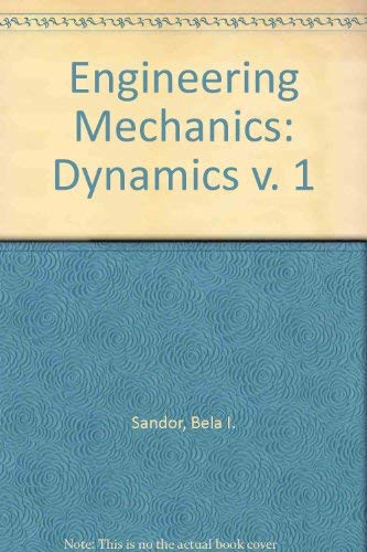 Engineering Mechanics: Dynamics: Sandor, Bela Imre