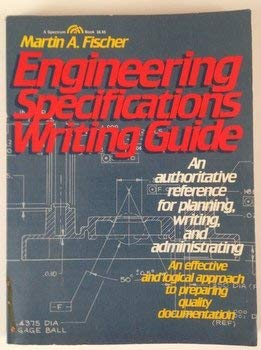 9780132791908: Engineering Specifications Writing Guide: An Authoritative Reference for Planning Writing, and Administrating