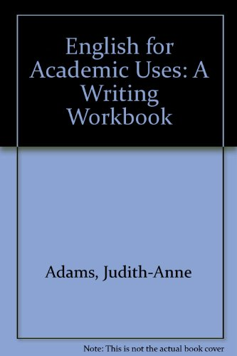 9780132796538: English for Academic Uses: A Writing Workbook