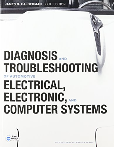 9780132802215: Diagnosis and Troubleshooting of Automotive Electrical, Electronic, and Computer Systems with Natef Correlated Task Sheets (Professional Technician Series)
