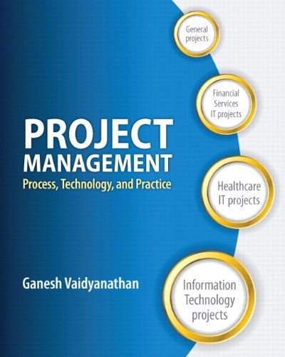 Project Management: Process, Technology and Practice: Vaidyanathan, Ganesh