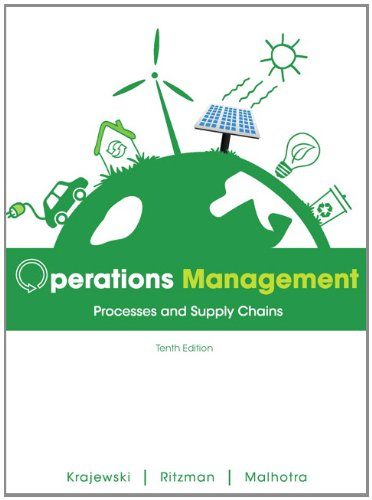 Operations Management: Processes and Supply Chains (10th: Malhotra, Manoj K.,