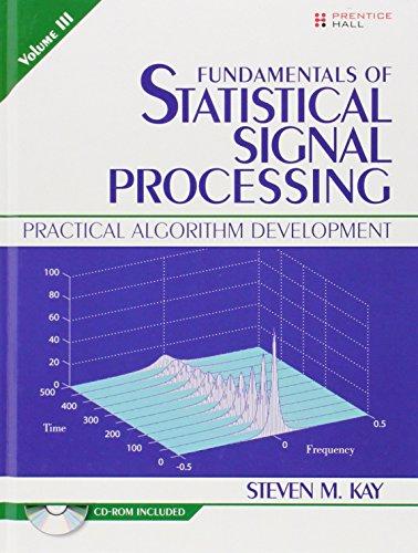 3: Fundamentals of Statistical Signal Processing, Volume: Steven M. Kay
