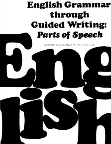 9780132810890: English Grammar Through Guided Writing: Parts of Speech