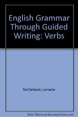 9780132810975: English Grammar Through Guided Writing: Verbs