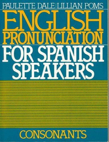 9780132813044: English Pronunciation for Spanish Speakers: Consonants