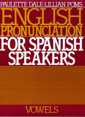 9780132813129: English Pronunciation for Spanish Speakers: Book I: Vowels