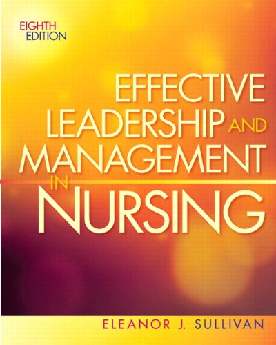 9780132814546: Effective Leadership and Management in Nursing (8th Edition) (Effective Leadership & Management in Nursing (Sull)