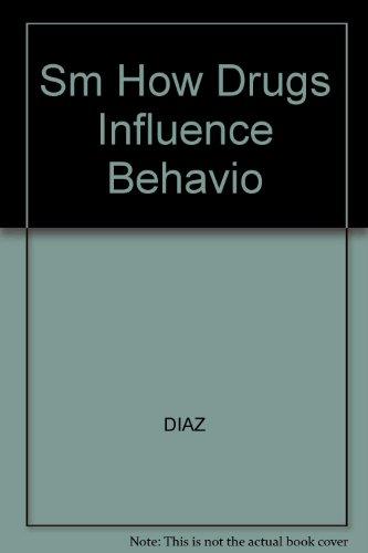 9780132815697: How Drugs Influence Behavior