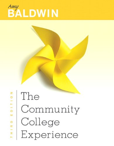 The Community College Experience (3rd Edition): Baldwin M.A., Amy