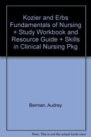 9780132822367: Kozier and Erbs Fundamentals of Nursing + Study Workbook and Resource Guide + Skills in Clinical Nursing Pkg