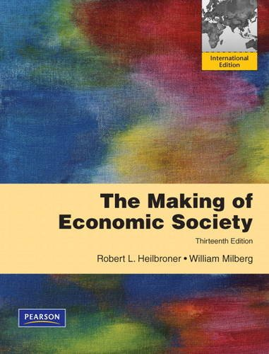 The Making of the Economic Society (0132822385) by Robert L. Heilbroner