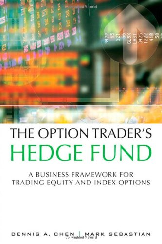 9780132823401: The Option Trader's Hedge Fund: A Business Framework for Trading Equity and Index Options