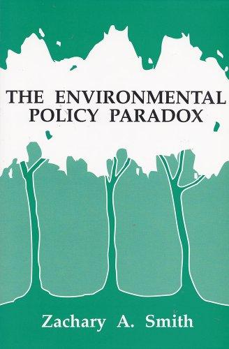 The Environmental Policy Paradox: Smith, Zachary A.