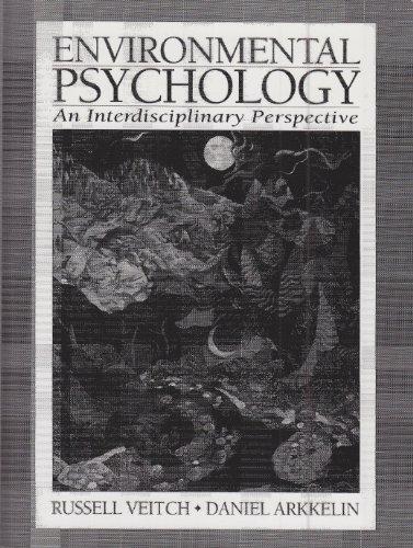 Environmental Psychology: An Interdisciplinary Perspective: Russell Veitch, Daniel Arkkelin