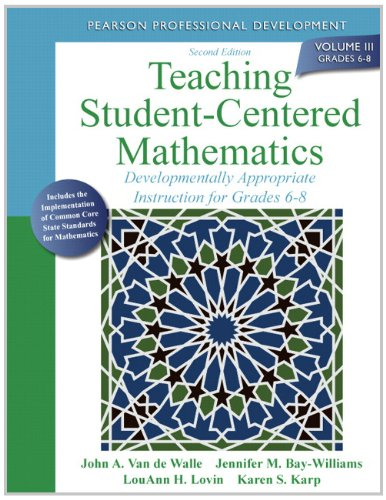 9780132824866: Teaching Student-Centered Mathematics: Developmentally Appropriate Instruction for Grades 6-8 (Volume III): 3 (Van De Walle Professional Mathematics)
