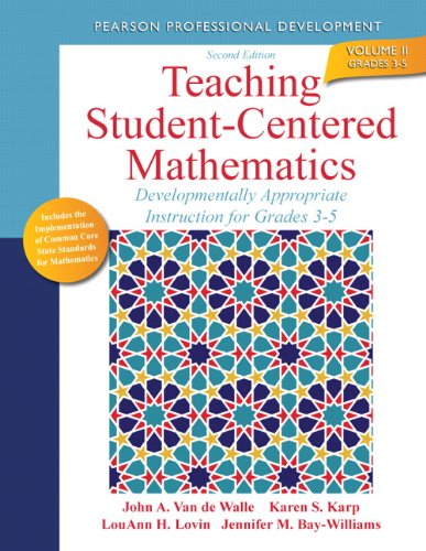 9780132824873: Teaching Student-centered Mathematics: Developmentally Appropriate Instruction for Grades 3-5 (Volume II): 2