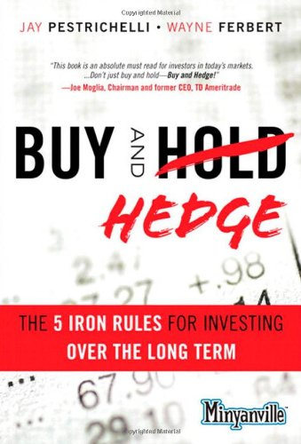 9780132825245: Buy and Hedge: The 5 Iron Rules for Investing Over the Long Term (Minyanville Media)
