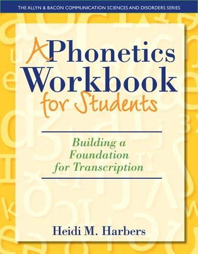 9780132825580: Phonetics Workbook for Students, A:Building a Foundation for Transcription (The Allyn & Bacon Communication Sciences and Disorders)