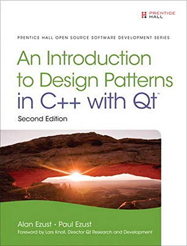 9780132826457: Introduction to Design Patterns in C++ with Qt (2nd Edition) (Pearson Open Source Software Development Series)