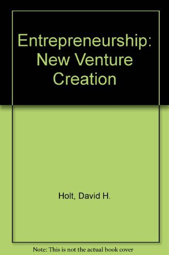 Entrepreneurship: New Venture Creation: Holt, David H.