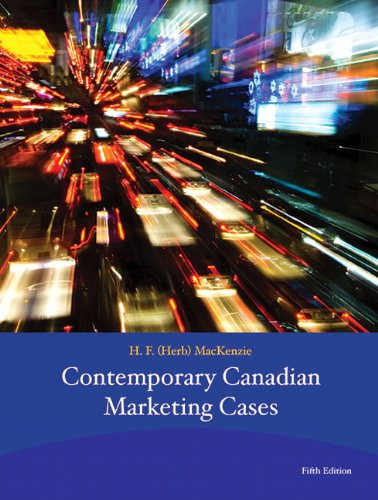 Contemporary Canadian Marketing Cases (5th Edition) [Paperback]: H.F. (Herb) MacKenzie