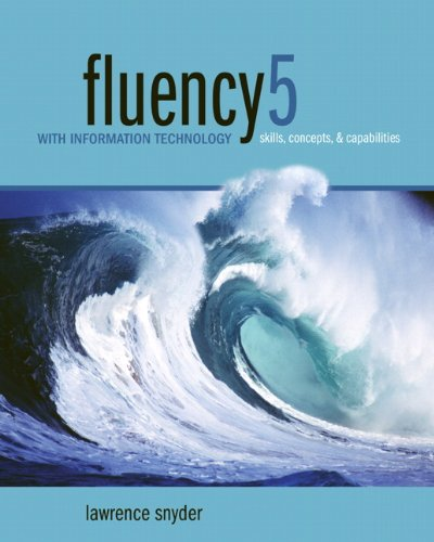 9780132828932: Fluency 5 with Information Technology: Skills, Concepts, and Capabilities, 5th Edition