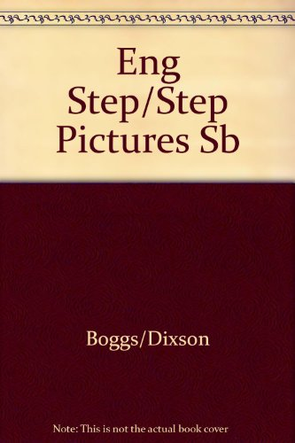 English Step by Step with Pictures: Ralph S. Boggs,