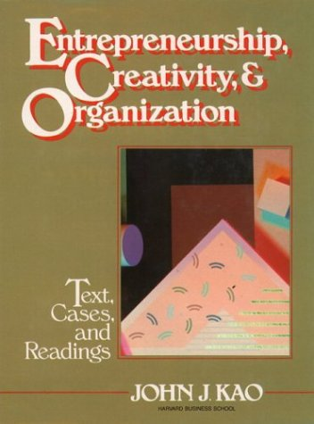 9780132830119: Entrepreneurship, Creativity, and Organization: Text, Cases, and Readings
