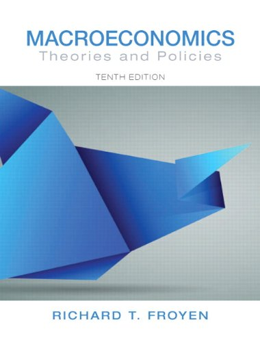 Macroeconomics: Theories and Policies (10th Edition) (Pearson Series in Economics): Froyen, Richard...