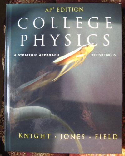 College Physics A Strategic Approach (AP Edition): Brand: Addison-Wesley