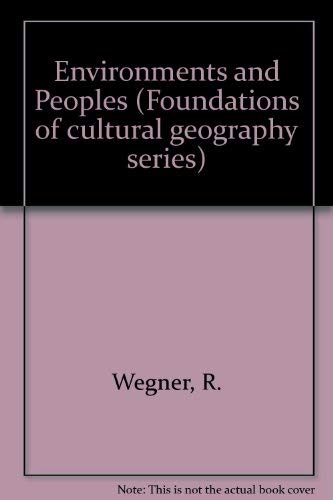 9780132832670: Environments and Peoples (Foundations of cultural geography series)