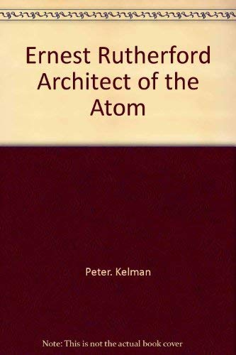 9780132834087: Ernest Rutherford Architect of the Atom